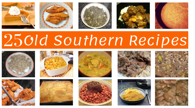 Deep South Old Southern Recipes [9] Real Authentic Southern Foods