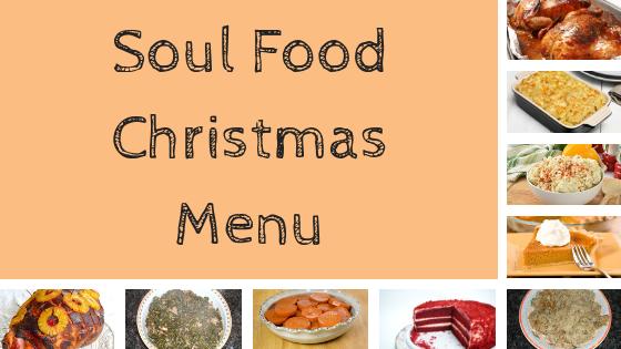 Christmas Dinner Menu.Soul Food Christmas Menu Traditional Southern Recipes